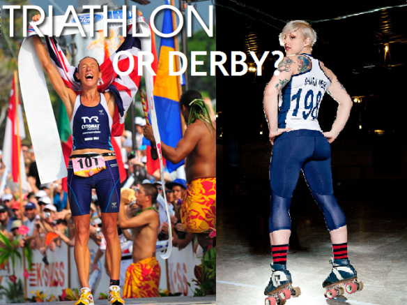 Roller Derby vs Triathlon?