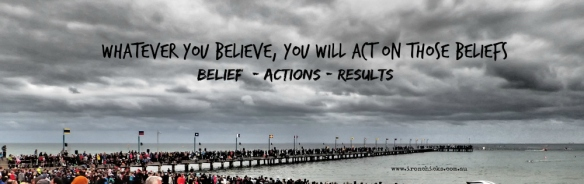Belief = Actions = Results